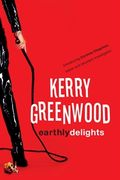 Kerry Greenwood - Earthly Delights