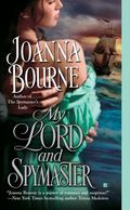My Lord and Spymaster--Joanna Bourne